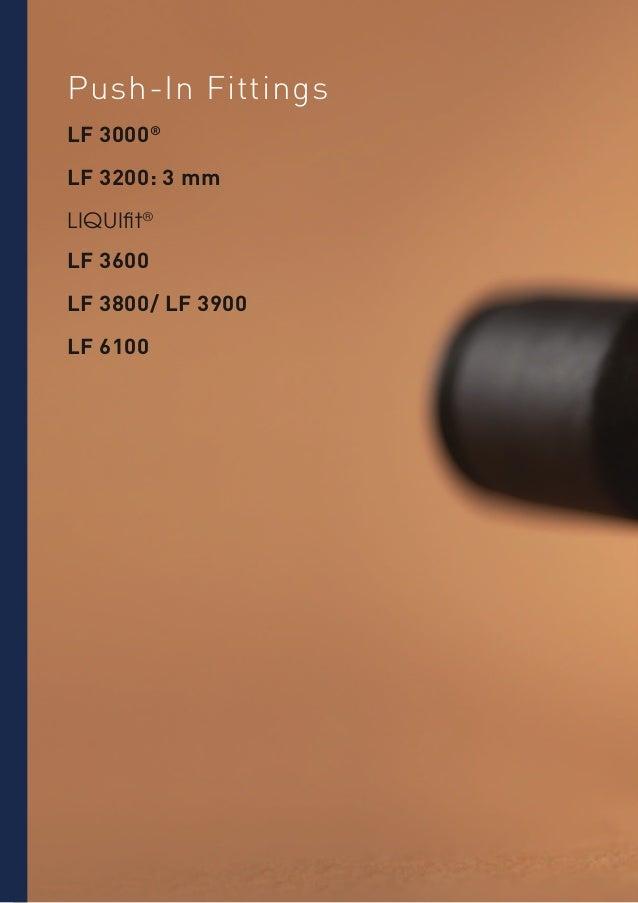 Push-In Fittings LF 3000® LF 3200: 3 mm LIQUIfit® LF 3600 LF 3800/ LF 3900 LF 6100  1-2