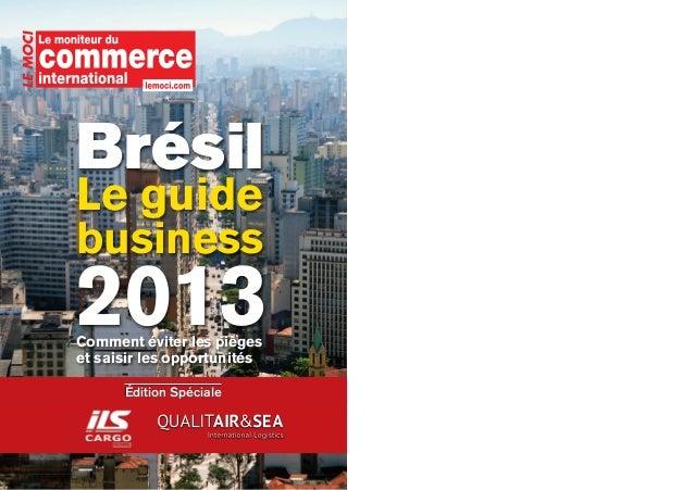 BrésilLe guidebusiness2013Comment éviter les piègeset saisir les opportunités      Édition Spéciale