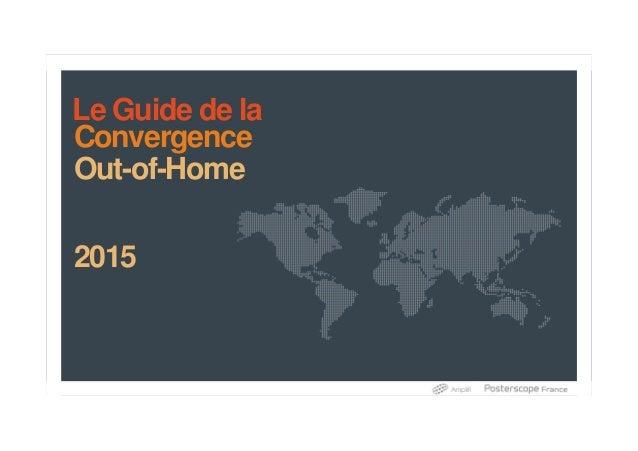 Convergence Out-of-Home 2015 Le Guide de la