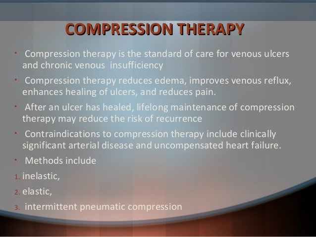 compression therapy for venous ulcers Compression in venous leg ulcers: a wuwhs consensus document 14 october 2009 leg ulcers, wellbeing and concordance the principles presented in this document.