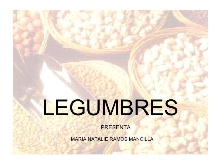 LEGUMBRES PRESENTA MARIA NATALIE RAMOS MANCILLA