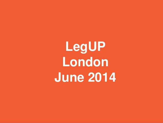 LegUP London June 2014