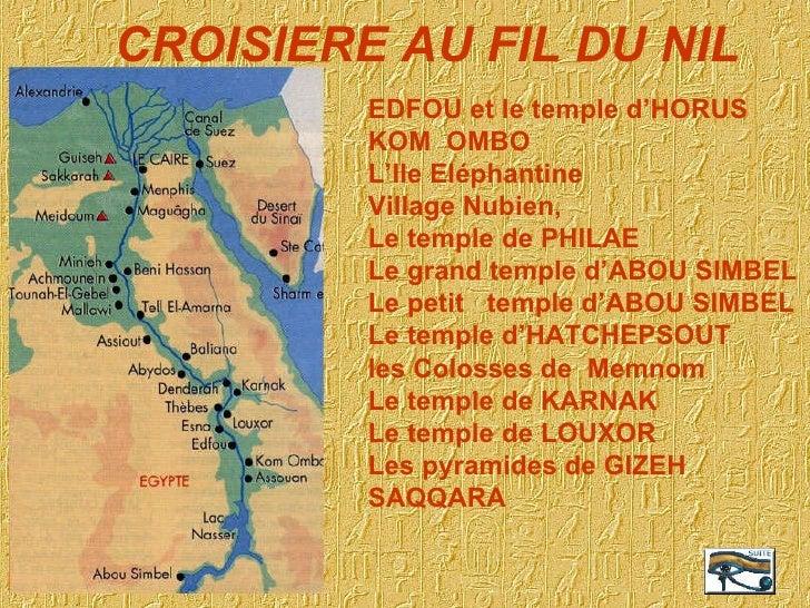 CROISIERE   AU FIL DU NIL EDFOU et le temple d'HORUS KOM  OMBO L'Ile Eléphantine Village   Nubien, Le temple de PHILAE Le ...