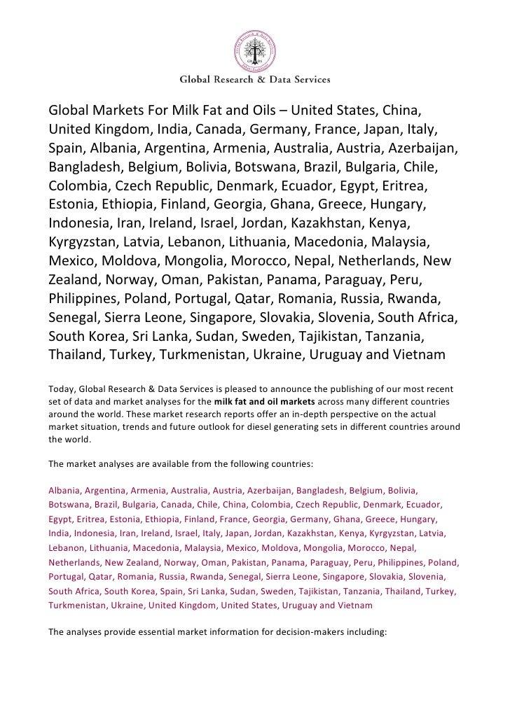 Global Markets For Milk Fat and Oils – United States, China, United Kingdom, India, Canada, Germany, France, Japan, Italy, Spain, Albania, Argentina, Armenia, Australia, Austria, Azerbaijan, Bangladesh, Belgium, Bolivia, Botswana, Brazil, Bulgaria, Chil