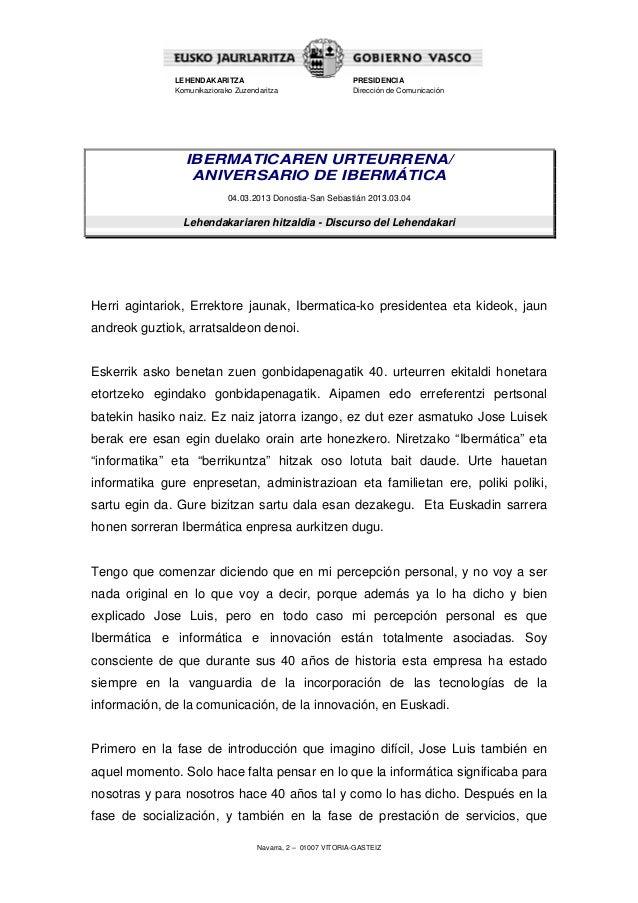 Navarra, 2 – 01007 VITORIA-GASTEIZLEHENDAKARITZAKomunikaziorako ZuzendaritzaPRESIDENCIADirección de ComunicaciónIBERMATICA...