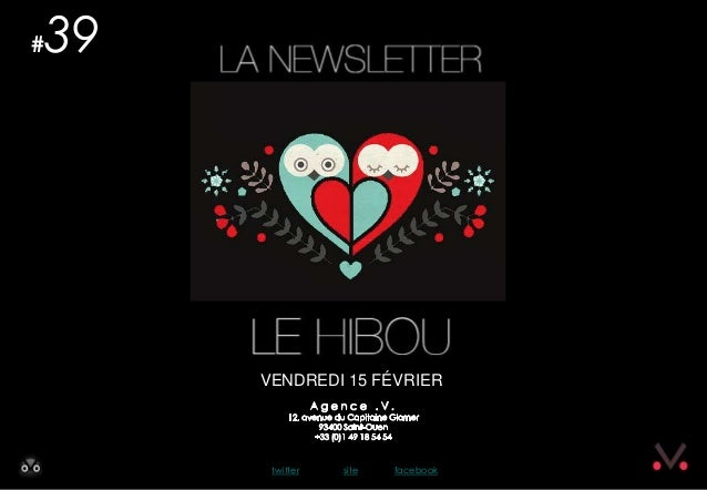 Newsletter #39 - Le Hibou SPECIAL SAINT VALENTIN Agence .V. du 15 février 2013