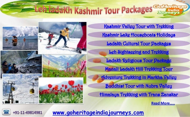 Kashmir Valley Tour with Trekking                 Kashmir Lake Houseboats Holidays                   Ladakh Cultural Tour ...