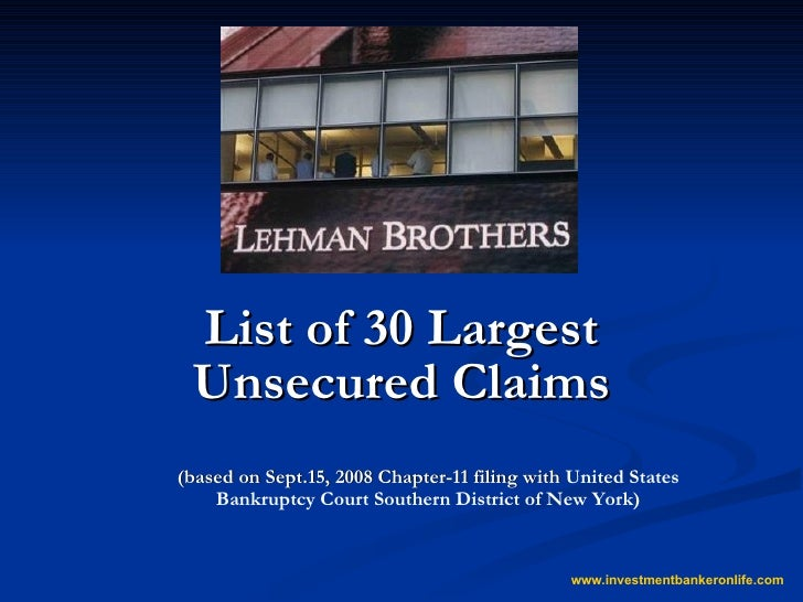 List of 30 Largest Unsecured Claims (based on Sept.15, 2008 Chapter-11 filing with  United States Bankruptcy Court Souther...