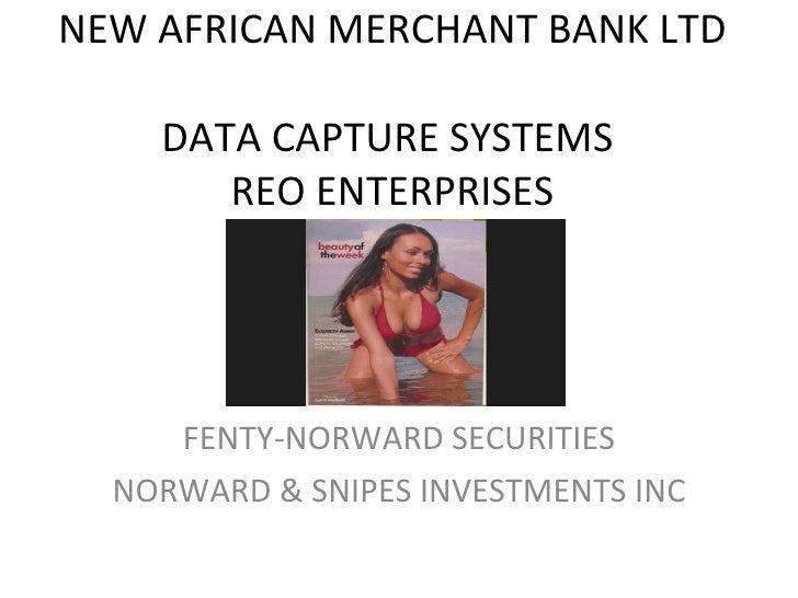NEW AFRICAN MERCHANT BANK LTD  DATA CAPTURE SYSTEMS  REO ENTERPRISES FENTY-NORWARD SECURITIES NORWARD & SNIPES INVESTMENTS...