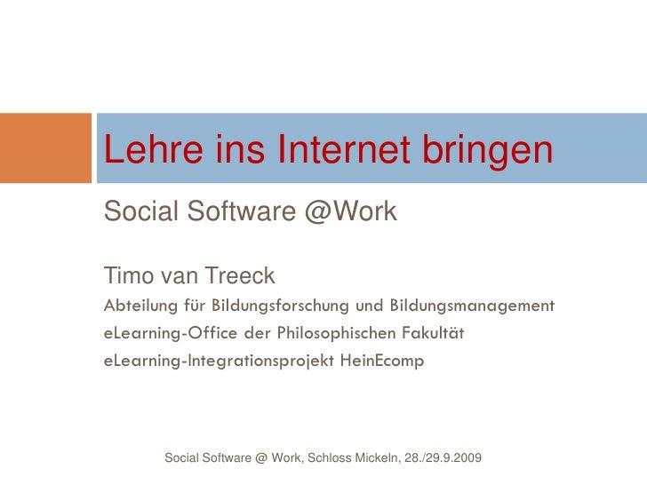 Lehre ins Internet bringen Social Software @Work  Timo van Treeck Abteilung für Bildungsforschung und Bildungsmanagement e...