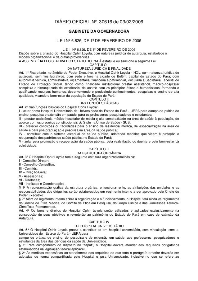 DIÁRIO OFICIAL Nº. 30616 de 03/02/2006GABINETE DA GOVERNADORAL E I Nº 6.826, DE 1º DE FEVEREIRO DE 2006L E I Nº 6.826, DE ...
