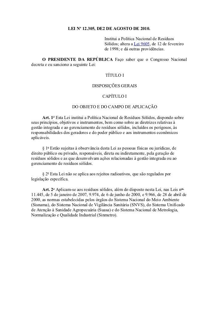 LEI Nº 12.305, DE2 DE AGOSTO DE 2010.                                           Institui a Política Nacional de Resíduos  ...