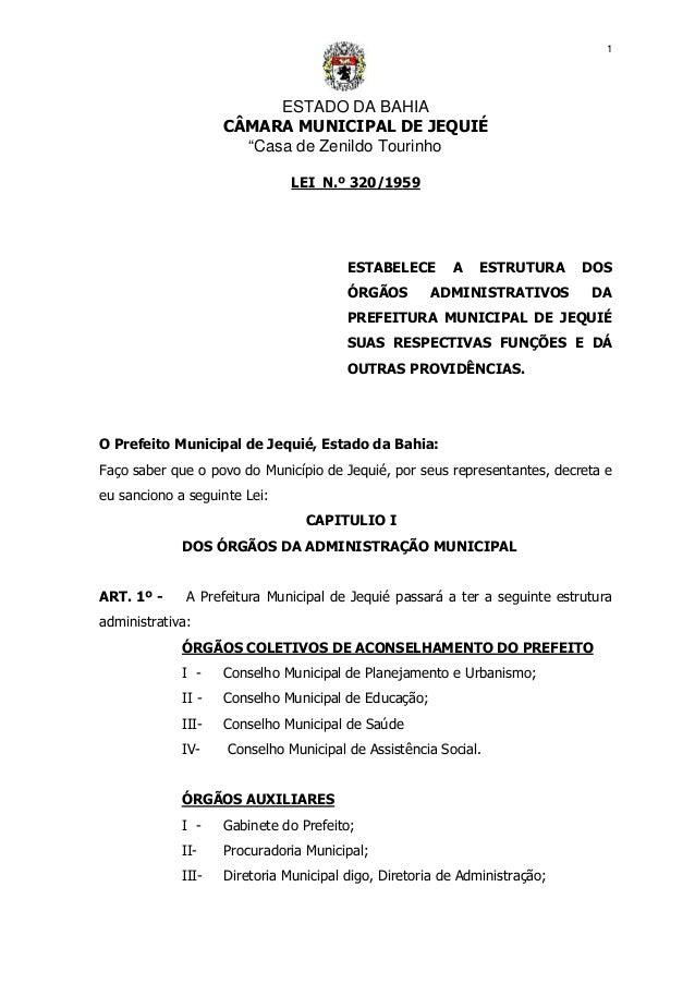 """ESTADO DA BAHIA CÂMARA MUNICIPAL DE JEQUIÉ """"Casa de Zenildo Tourinho 1 LEI N.º 320/1959 ESTABELECE A ESTRUTURA DOS ÓRGÃOS ..."""