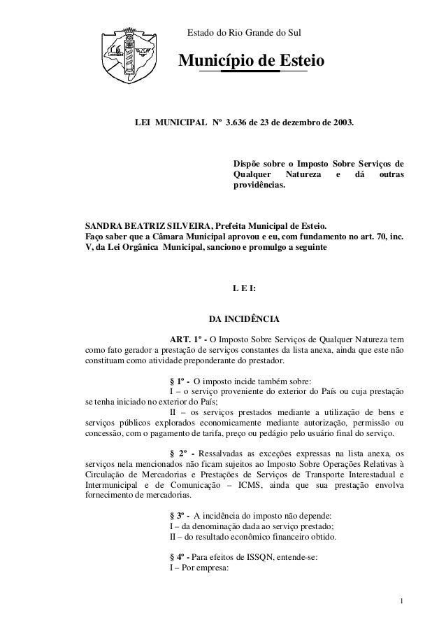 Estado do Rio Grande do SulMunicípio de Esteio1LEI MUNICIPAL Nº 3.636 de 23 de dezembro de 2003.Dispõe sobre o Imposto Sob...