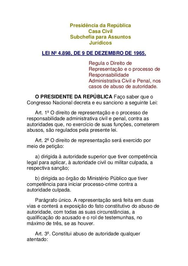 Presidência da República Casa Civil Subchefia para Assuntos Jurídicos LEI Nº 4.898, DE 9 DE DEZEMBRO DE 1965. Regula o Dir...