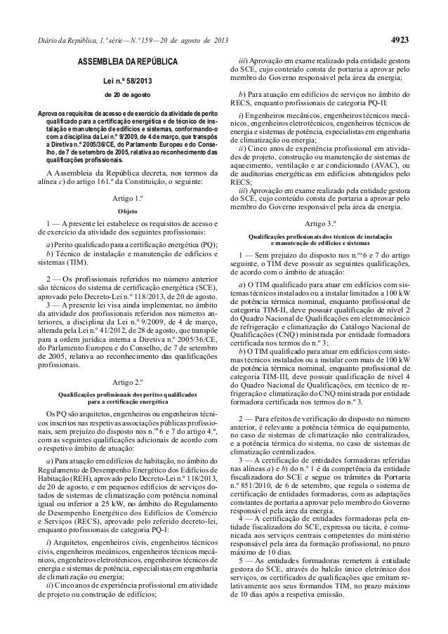 Diário da República, 1.ª série—N.º 159—20 de agosto de 2013 4923 ASSEMBLEIA DA REPÚBLICA Lei n.º 58/2013 de 20 de agosto A...