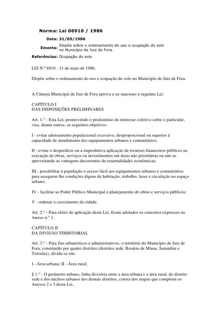 Norma: Lei 06910 / 1986        Data: 31/05/1986                Dispõe sobre o ordenamento do uso e ocupação do solo     Em...