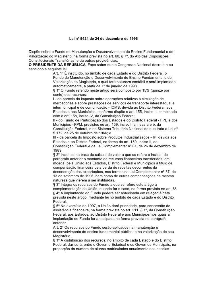 Lei nº 9424 de 24 de dezembro de 1996   Dispõe sobre o Fundo de Manutenção e Desenvolvimento do Ensino Fundamental e de Va...