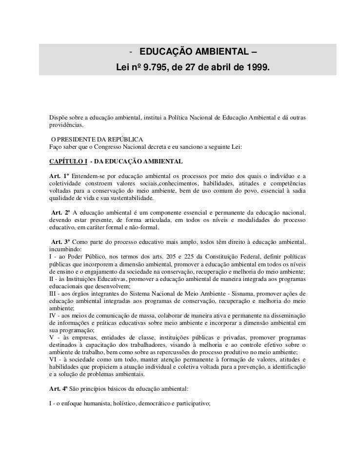 - EDUCAÇÃO AMBIENTAL –                          Lei nº 9.795, de 27 de abril de 1999.Dispõe sobre a educação ambiental, in...