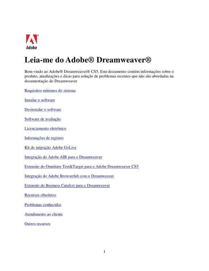 Leia-me do Adobe® Dreamweaver® Bem-vindo ao Adobe® Dreamweaver® CS5. Este documento contém informações sobre o produto, at...
