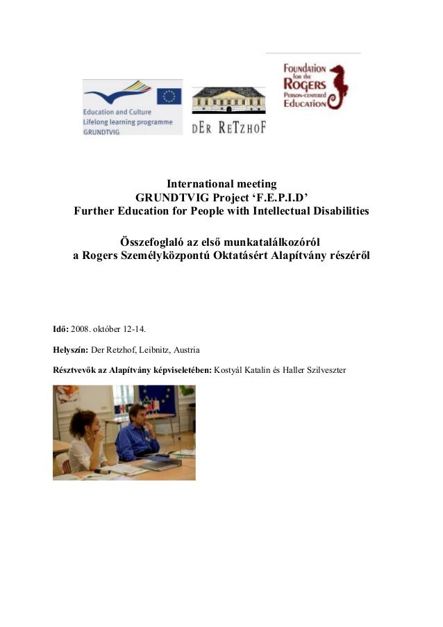 International meeting GRUNDTVIG Project 'F.E.P.I.D' Further Education for People with Intellectual Disabilities Összefogla...