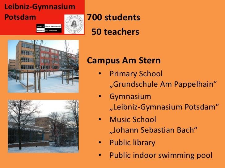 Leibniz-GymnasiumPotsdam             700 students                     50 teachers                    Campus Am Stern      ...