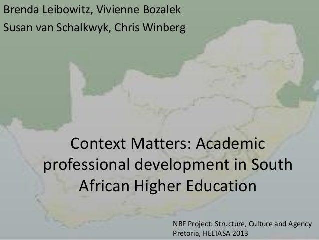 Brenda Leibowitz, Vivienne Bozalek Susan van Schalkwyk, Chris Winberg  Context Matters: Academic professional development ...