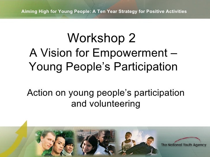 Aiming High for Young People: A Ten Year Strategy for Positive Activities Action on young people's participation and volun...