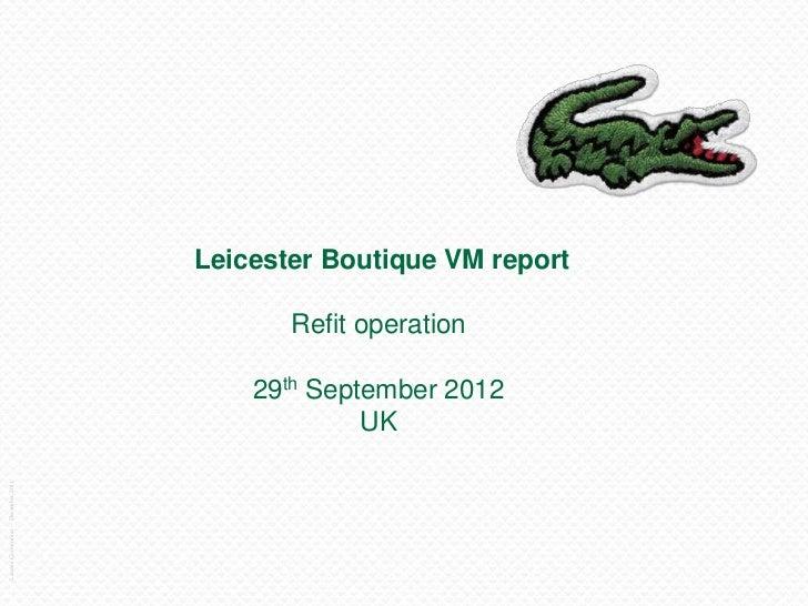 Leicester Boutique VM report                                            Refit operation                                   ...