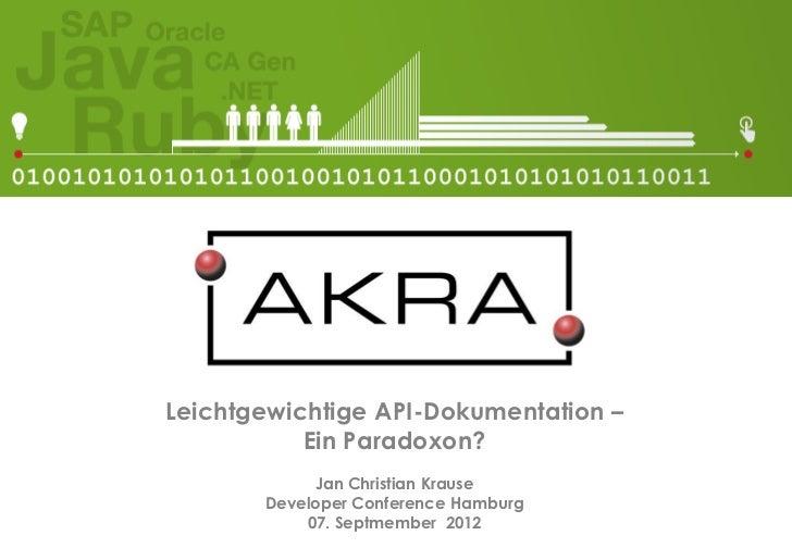 Leichtgewichtige API-Dokumentation –           Ein Paradoxon?            Jan Christian Krause       Developer Conference H...