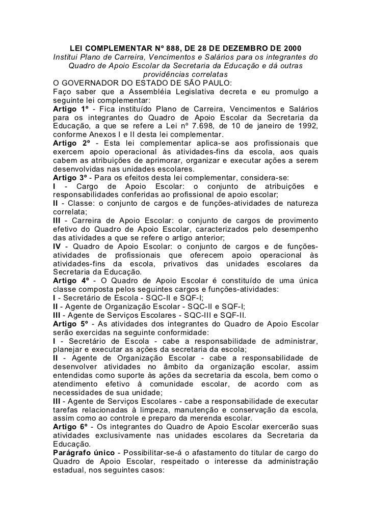 LEI COMPLEMENTAR Nº 888, DE 28 DE DEZEMBRO DE 2000Institui Plano de Carreira, Vencimentos e Salários para os integrantes d...