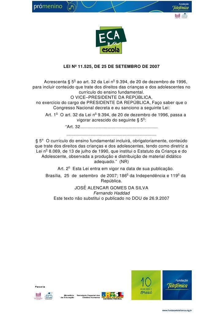 LEI Nº 11.525, DE 25 DE SETEMBRO DE 2007         Acrescenta § 5o ao art. 32 da Lei no 9.394,...