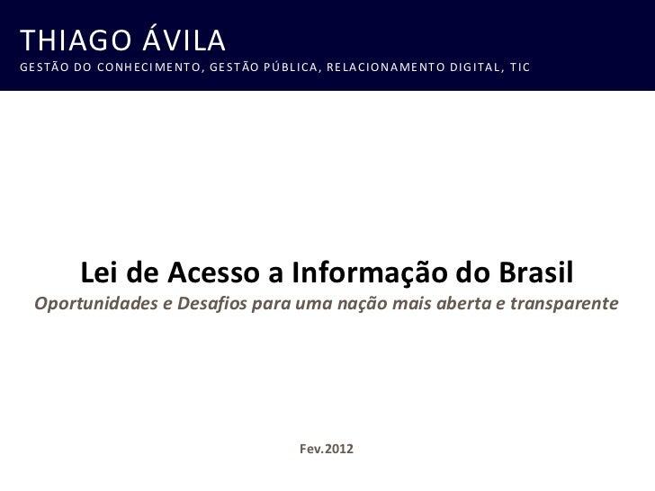 Lei de acesso a informação do Brasil - Desafios e Oportunidades