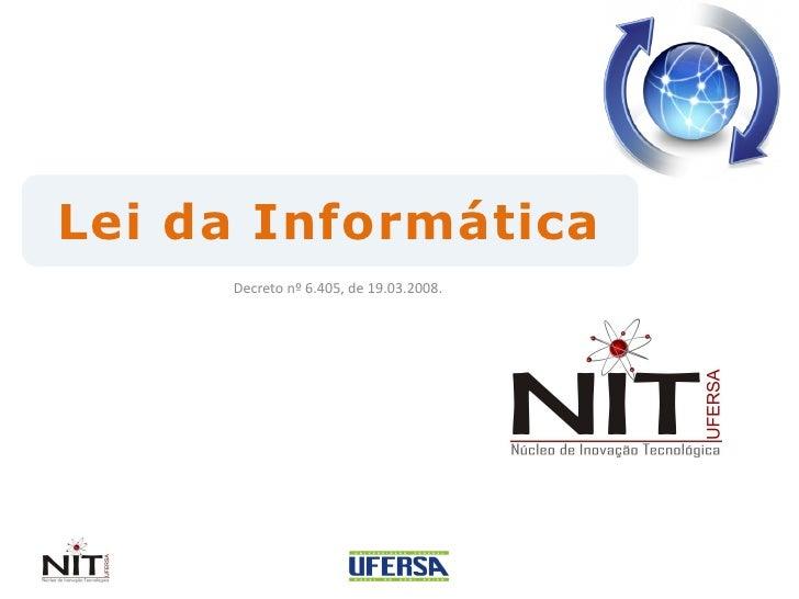 Lei da Informática     Decreto nº 6.405, de 19.03.2008.