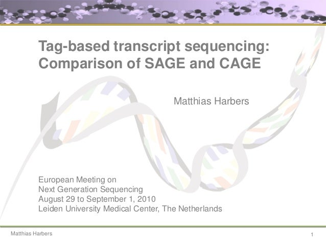 Tag-based transcript sequencing:          Comparison of SAGE and CAGE                                              Matthia...