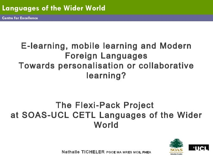 Centre for Excellence Languages   of the Wider World E-learning, mobile learning and Modern Foreign Languages Towards pers...