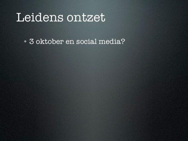 Leidens ontzet • 3 oktober en social media?