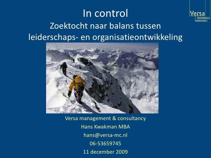In controlZoektocht naar balans tussen leiderschaps- en organisatieontwikkeling<br />Versa management & consultancy<br />H...