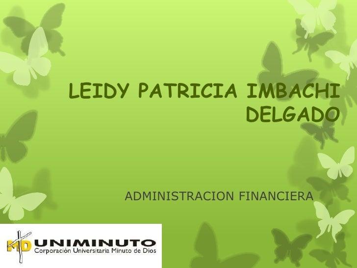 LEIDY PATRICIA IMBACHI               DELGADO    ADMINISTRACION FINANCIERA