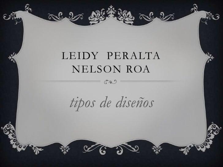 LEIDY PERALTA NELSON ROA tipos de diseños