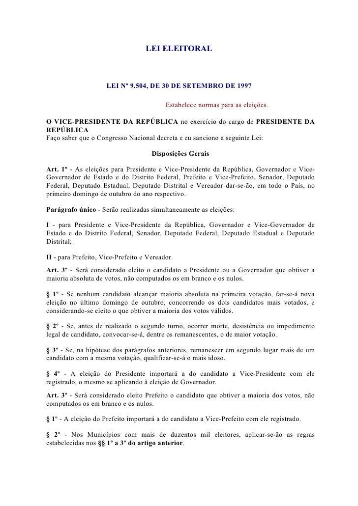LEI ELEITORAL                         LEI Nº 9.504, DE 30 DE SETEMBRO DE 1997                                            E...