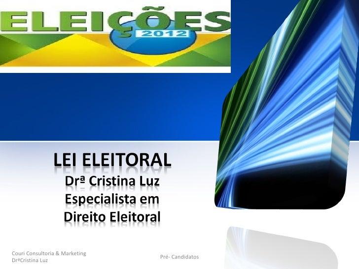 Couri Consultoria & Marketing                                Pré- CandidatosDrªCristina Luz
