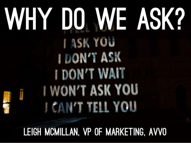 Why Do We Ask? SIC 2012 Presentation by Leigh McMillan