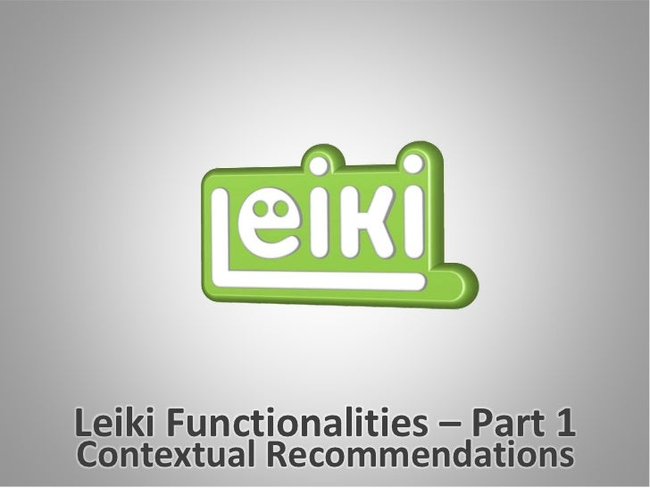 Leiki Functionalities – Part 1Contextual Recommendations
