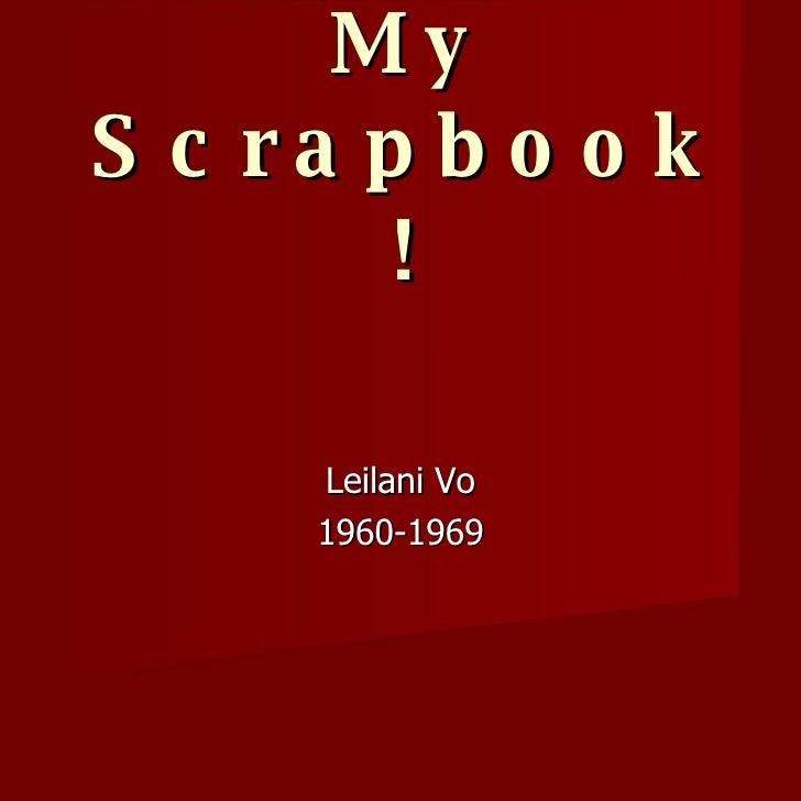 My Scrapbook! Leilani Vo 1960-1969