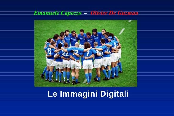 Emanuele Capozzo – Olivier De Guzman    Le Immagini Digitali
