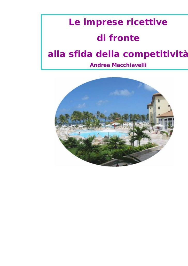 Le imprese ricettive          di frontealla sfida della competitività        Andrea Macchiavelli