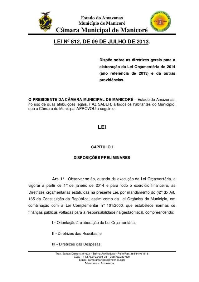 Estado do Amazonas Município de Manicoré  Câmara Municipal de Manicoré LEI Nº 812, DE 09 DE JULHO DE 2013.  Dispõe sobre a...