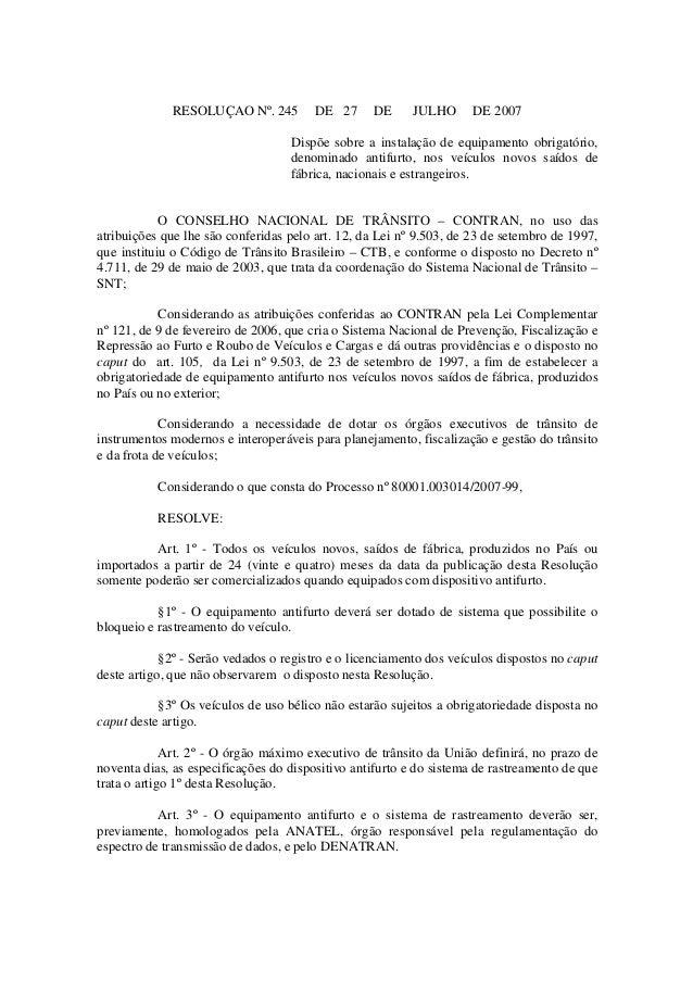 RESOLUÇAO Nº. 245 DE 27 DE JULHO DE 2007Dispõe sobre a instalação de equipamento obrigatório,denominado antifurto, nos veí...