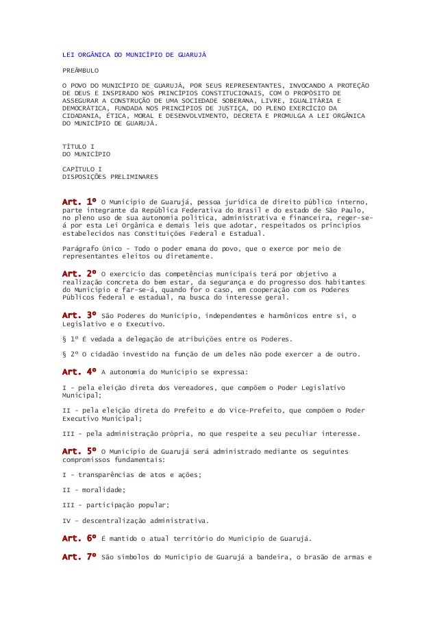 LEI ORGÂNICA DO MUNICÍPIO DE GUARUJÁ PREÂMBULO O POVO DO MUNICÍPIO DE GUARUJÁ, POR SEUS REPRESENTANTES, INVOCANDO A PROTEÇ...